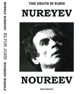 The Death In Paris: Rudolf Nureyev - Elton John / Son Mort En Paris: Rudolf Noureev - Elton John (English Edition)