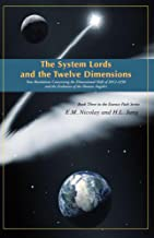 The System Lords and the Twelve Dimensions (THE DISCOVERING YOUR ESSENCE PATH SERIES Book 3)