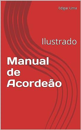 Manual de Acordeão: Ilustrado (1) (Portuguese Edition)