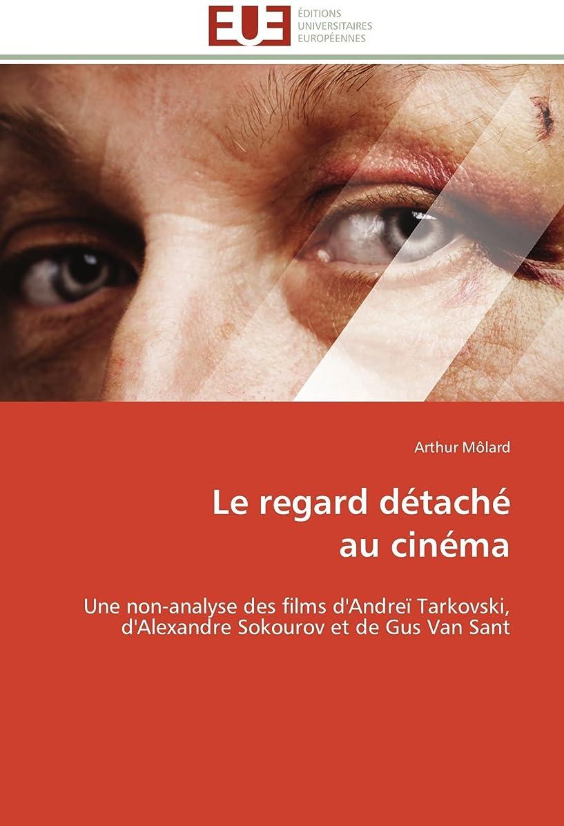 スイス人まろやかなより平らなLe Regard Détaché Au Cinéma (Omn.Univ.Europ.)