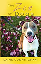 The Zen of Dogs: Wisdom That Wags the Tail (4) (Zen for Life)
