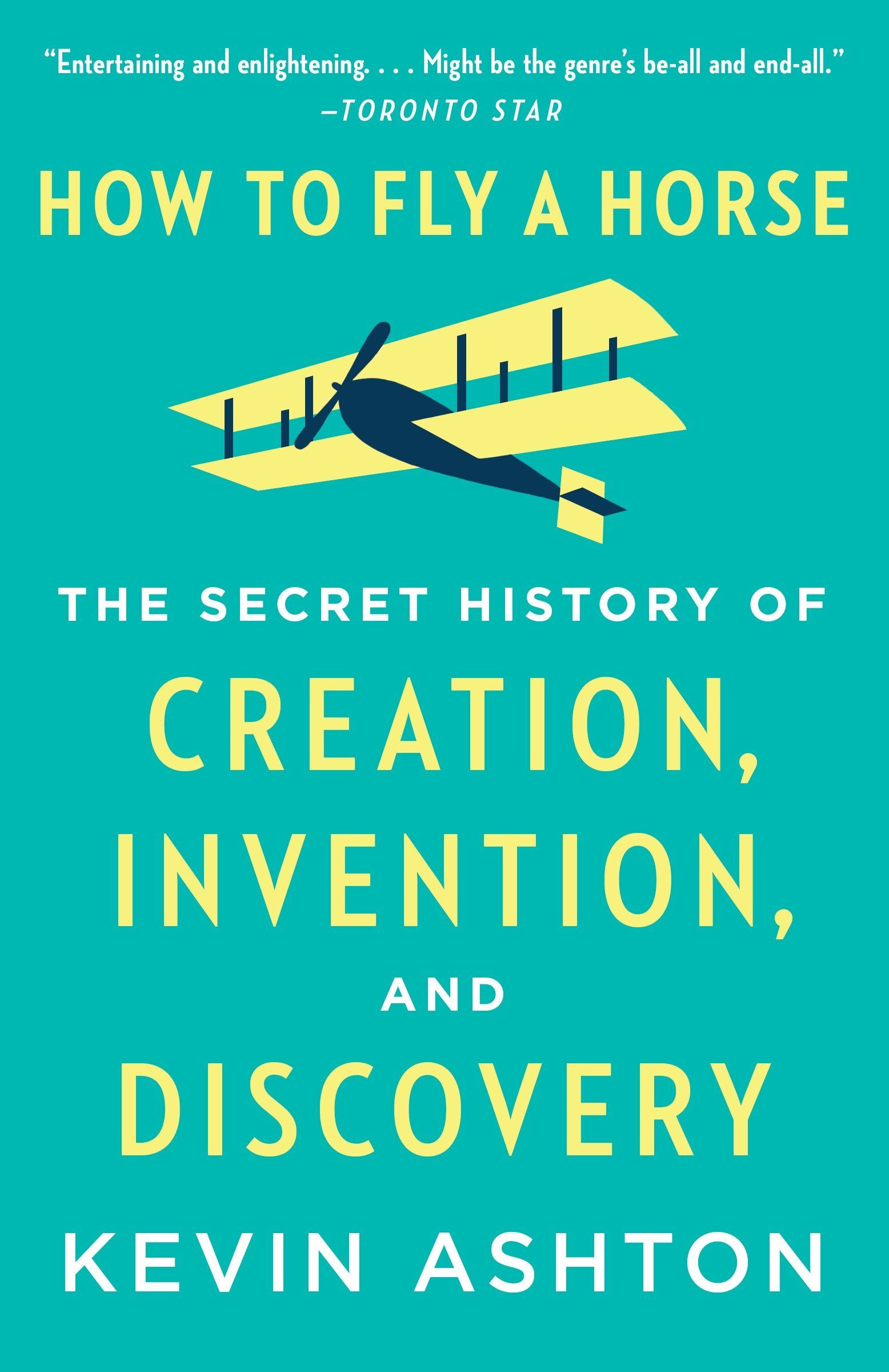 Download How To Fly A Horse: The Secret History Of Creation, Invention, And Discovery 