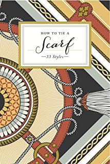 How to Tie a Scarf: 33 Styles (How To Series)