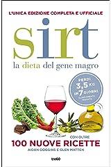 Sirt. La dieta del gene magro. Edizione completa e ufficiale: Con oltre 100 nuove ricette Formato Kindle