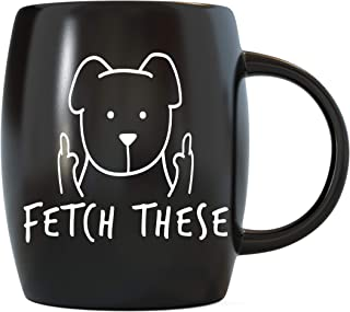 Dog Lover Gifts for Best Dog Mom Dog Dad Ever Fetch These Funny Dog Lovers Mug Middle Finger Pet Animal Rescue Gag Gift Idea for Christmas Birthday Ceramic Novelty Coffee Mug Tea Cup by Mug A Day