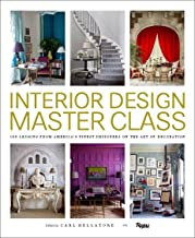 Interior Design Master Class: 100 Lessons from America's Finest Designers on the Art..