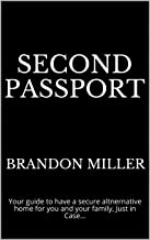 Second Passport: Your guide to have a secure altnernative home for you and your family, Just in Case... (English Edition)