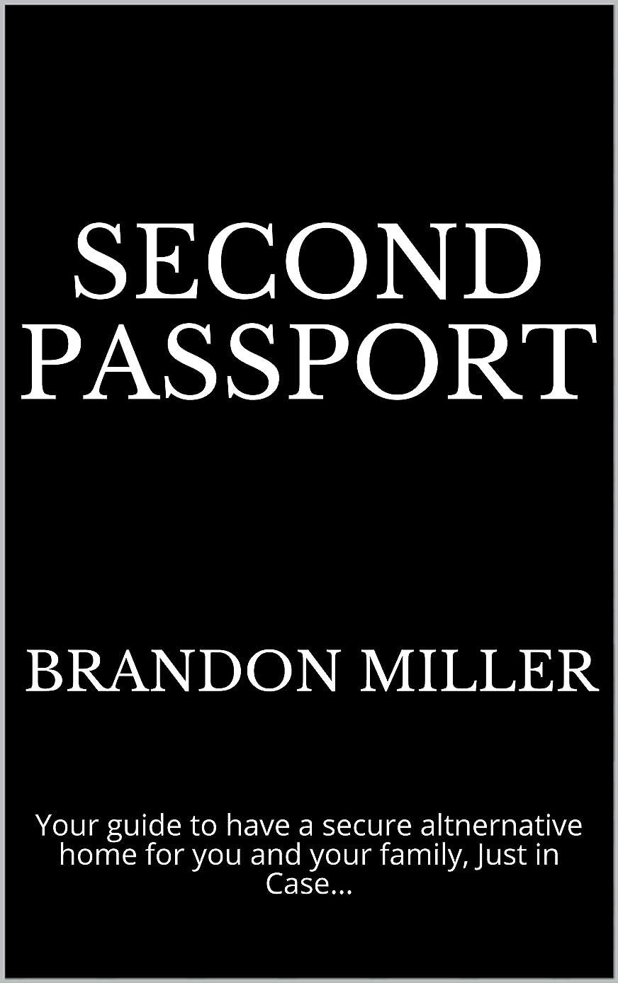 パテかまど不良Second Passport: Your guide to have a secure altnernative home for you and your family, Just in Case... (English Edition)