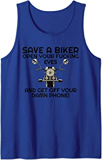 Save A Biker Open Your Fucking Eyes & Get Off The Damn Phone Tank Top
