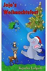 Kinderbuch: Jojo's Weihnachtsfest: Kinderbücher weihnachten, Weihnachten für anfänger, kostenlose Weihnachtsbücher (German Edition), Weihnachtsbücher, ... elefanten: Für Frühkindliches Lernen 2) Kindle Edition