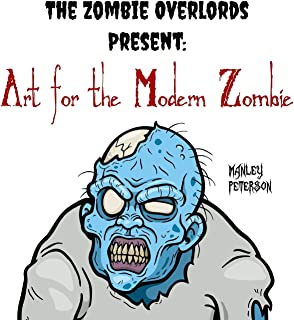 The Zombie Overlords Present: Art for the Modern Zombie