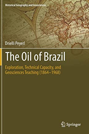 The Oil of Brazil: Exploration, Technical Capacity, and Geosciences Teaching (1864-1968)
