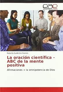 La oración científica - ABC de la mente positiva: Afirmaciones + la omnipotencia de Dios