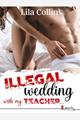ILLEGAL wedding with my TEACHER... Format Kindle