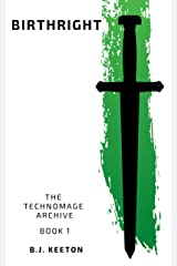 Birthright (The Technomage Archive Book 1) Kindle Edition