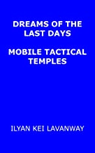Dreams of the Last Days: Mobile Tactical Temples