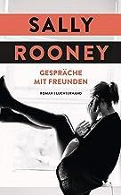 Gespräche mit Freunden: Roman (German Edition)