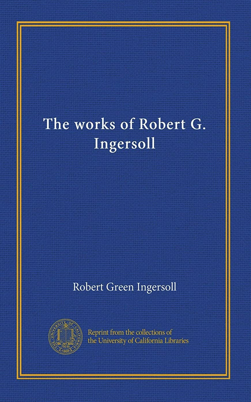 見物人ワームブースThe works of Robert G. Ingersoll (v.03)