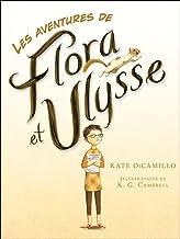 Les Aventures de Flora Et Ulysse (French Edition)