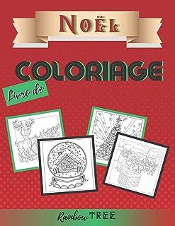 Livre de Coloriage Noël: Beau Livre de Noël pour les enfants de 4 à 8 ans, 9 à 12 ans - Idée Cadeau pour fille et garçon