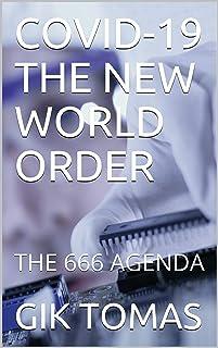 COVID-19 THE NEW WORLD ORDER: THE 666 AGENDA (English Edition)
