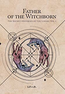 Father of the Witchborn: The Secret Histories of the Witchborn