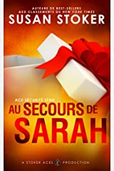 Au Secours de Sarah (Ace Sécurité t. 5) Format Kindle