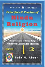 Principles and Practice of Hindu Religion: Lessons on the Traditions and Philosophy of Hindu Religion for Students