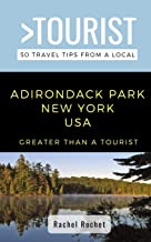 Greater Than a Tourist- Adirondack Park New York USA: 50 Travel Tips from a Local (Greater Than a Tourist New York Series)