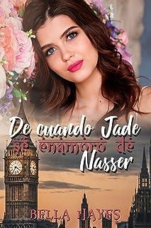De Cuando Jade Se Enamoró de Nasser (Spanish Edition)