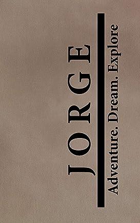 Jorge Adventure Dream Explore: Personalized Journals for Travelers