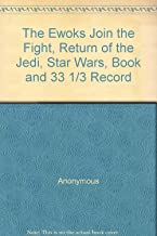 he Ewoks Join the Fight, Return of the Jedi, Star Wars, Book and 33 1/3 Record