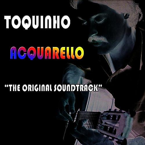 DE MORAES BAIXAR MUSICA VINICIUS AQUARELA E TOQUINHO DE