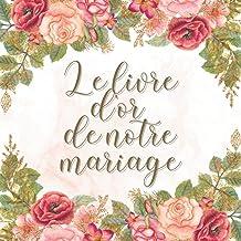 Le livre d'or de notre mariage: personnalisable a remplir. Decoration ou accessoire de la fête. Cadeau original pour les m...