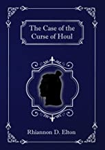The Case of the Curse of Houl (The Wolflock Cases Book 3)