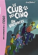 Le Club DES Cinq En Vacances (French Edition)