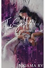 The Soldier: A Voiceless Scream Kindle Edition