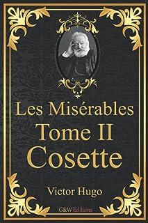 Les Misérables Tome 2 Cosette: Victor Hugo   G&W Editions (Annoté)