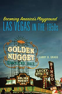 Becoming America's Playground: Las Vegas in the 1950s
