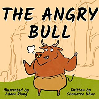 The Angry Bull: A Children's Book About Managing Emotions, Staying in Control, and Calmly Overcoming Obstacles (Teach Me H...
