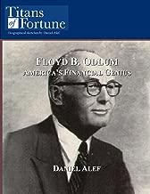 Floyd B. Odlum: America's Financial Genius