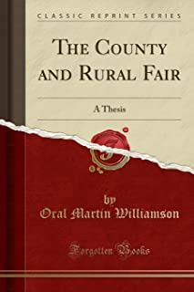 The County and Rural Fair: A Thesis (Classic Reprint)
