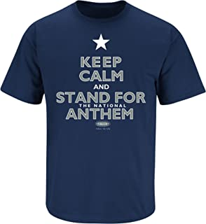 Dallas Football Fans. Keep Calm and Stand for The National Anthem Navy T-Shirt (S-5X)