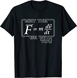 May the (F=mdv/dt) Be with You | Funny Science T-shirt force