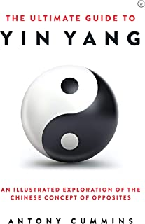 The Ultimate Guide to Yinyang: An Illustrated Exploration of the Chinese Concept of Opposites