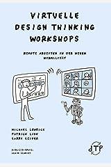 Virtuelle Design Thinking Workshops: Remote Arbeiten in der neuen Normalität (German Edition) Kindle Edition