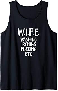 Wife Washing Fucking Ironing Etc Marriage Acronym Gift Tank Top