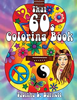 That 60s Coloring Book: 25 Hippie Inspired Adult Coloring Pages