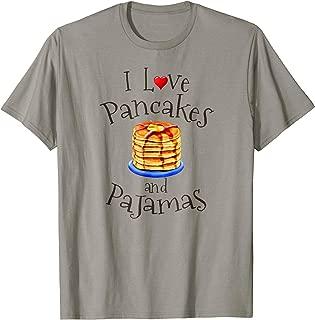 I Love Pancakes And Pajamas Slumber Party Shirt