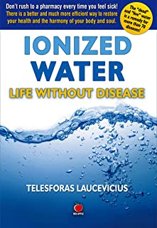 ionized water life without disease